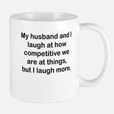 I Laugh More Mugs