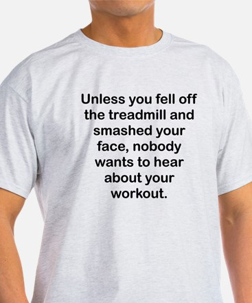 Nobody Wants To Hear About Your Workout T-Shirt