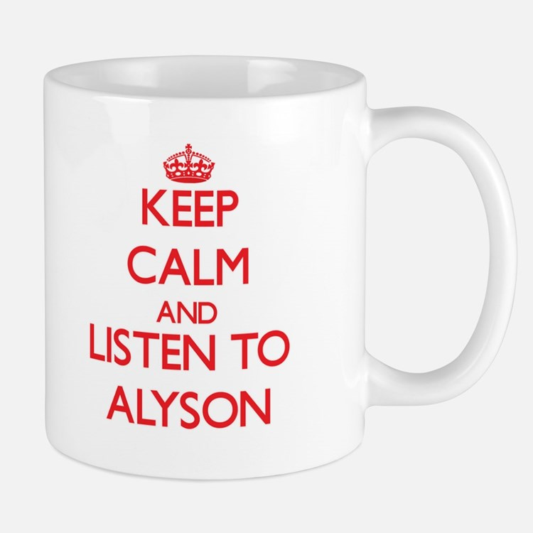 Keep Calm and listen to Alyson Mugs