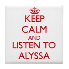 Keep Calm and listen to Alyssa Tile Coaster
