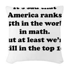 Still In The Top 10 Woven Throw Pillow