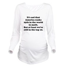 Still In The Top 10 Long Sleeve Maternity T-Shirt