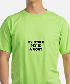 my other pet is a goat T-Shirt