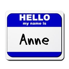 hello my name is anne  Mousepad