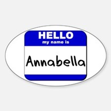 hello my name is annabella Oval Decal