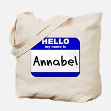 hello my name is annabel Tote Bag