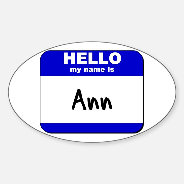 hello my name is ann Oval Decal