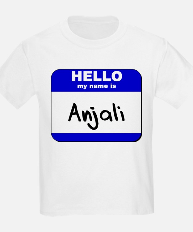 hello my name is anjali T-Shirt