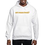 Got Nappy Head? Hooded Sweatshirt