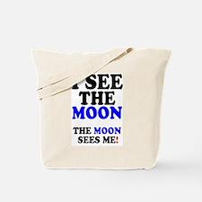 I SEE THE MOON! Tote Bag