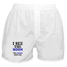 I SEE THE MOON! Boxer Shorts