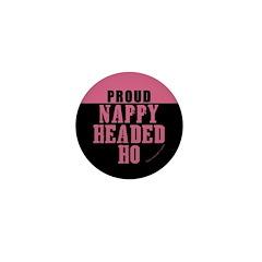 Proud Nappy Headed Ho Mini Button