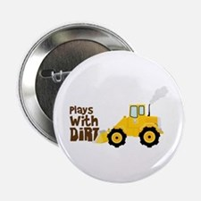 """Plays With Dirt 2.25"""" Button"""