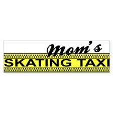 Mom's Skating Taxi Bumper Bumper Sticker