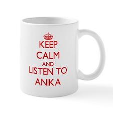 Keep Calm and listen to Anika Mugs