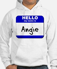 hello my name is angie Hoodie