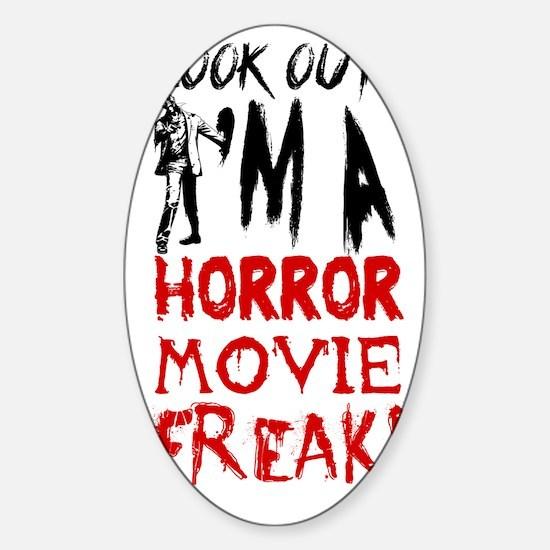 Horror Movie Freak Sticker (Oval)