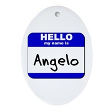 hello my name is angelo  Oval Ornament