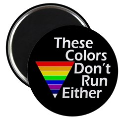 These Colors Don't Run Either Magnet