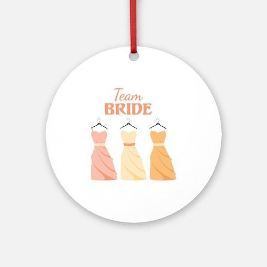 Team BRIDE Ornament (Round)