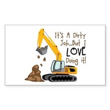 Its Adirty Job... But I Love doing it! Decal