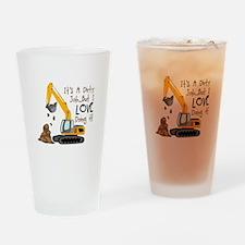 Its Adirty Job... But I Love doing it! Drinking Gl