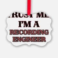 Trust Me, I'm a Recording Enginee Ornament