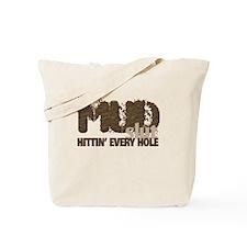 Mud Slut Hittin Every Hole Tote Bag
