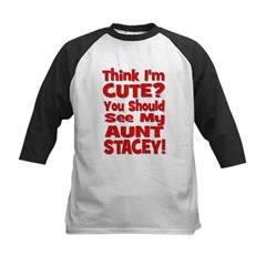 Think I'm Cute? Aunt Stacey Tee