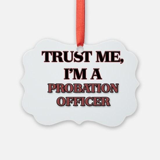 Trust Me, I'm a Probation Officer Ornament
