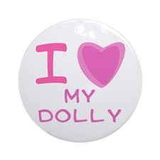 Pink I Heart (Love) My Dolly Ornament (Round)