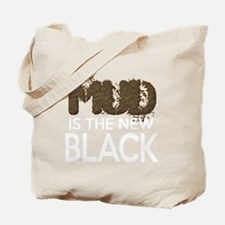 Mud Is The New Black Tote Bag