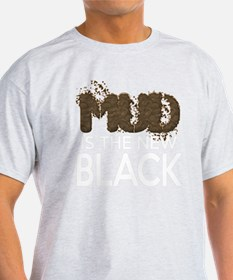 Mud Is The New Black T-Shirt