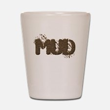 Mud Is The New Black Shot Glass