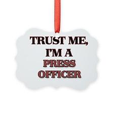 Trust Me, I'm a Press Officer Ornament