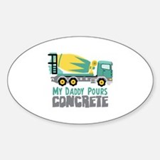 My Daddy Pours CONCRETE Decal