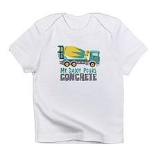My Daddy Pours CONCRETE Infant T-Shirt