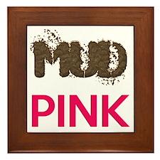 Mud Is The New Pink Framed Tile