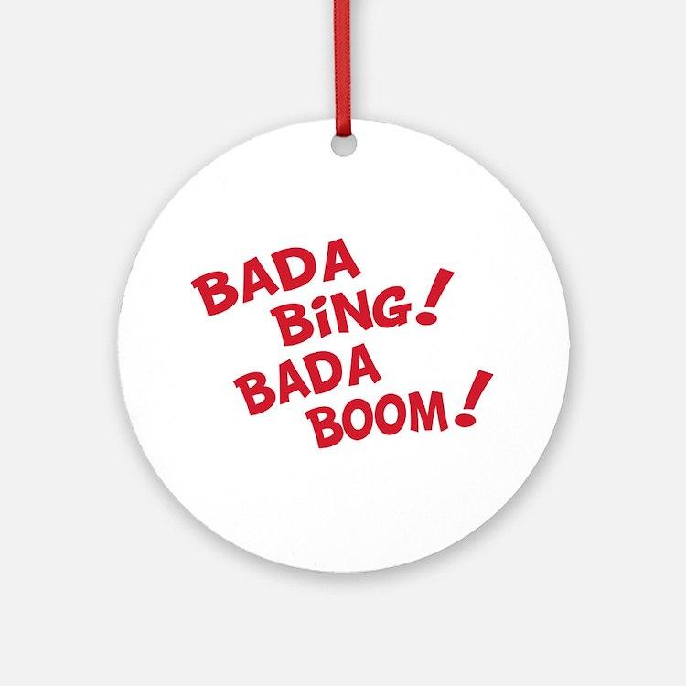 Bada Boom Ornament (Round)