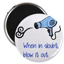 when in doubt blow it out Magnet