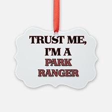 Trust Me, I'm a Park Ranger Ornament