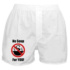 No soup for you Boxer Shorts