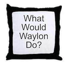 What Would Waylon Do? Throw Pillow