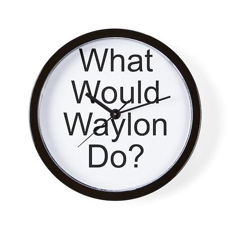 What Would Waylon Do? Wall Clock