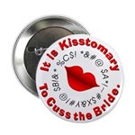 Kisstomary to Cuss the Bride Button