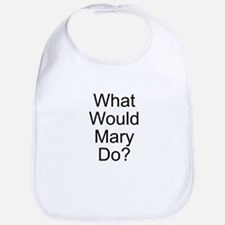 What Would Mary Do? Bib