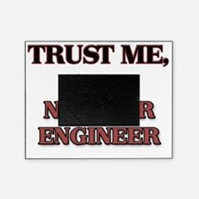 Trust Me, I'm a Nuclear Engineer Picture Frame