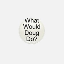 What Would Doug Do? Mini Button (10 pack)