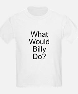 What Would Billy Do? T-Shirt