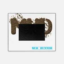 Mud Was Made To Run In Picture Frame